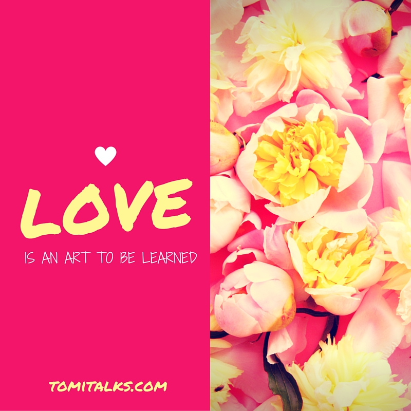 Love is an art to be learned