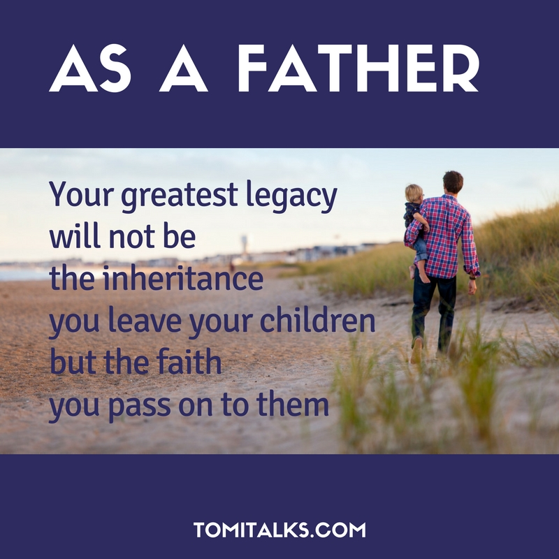 The legacy of a father